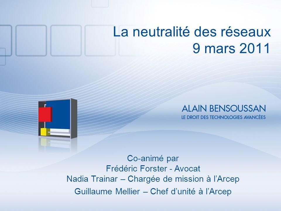 La neutralité des réseaux 9 mars 2011