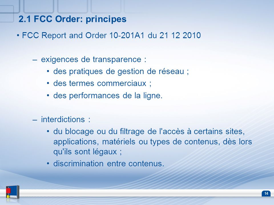2.1 FCC Order: principes FCC Report and Order 10-201A1 du 21 12 2010