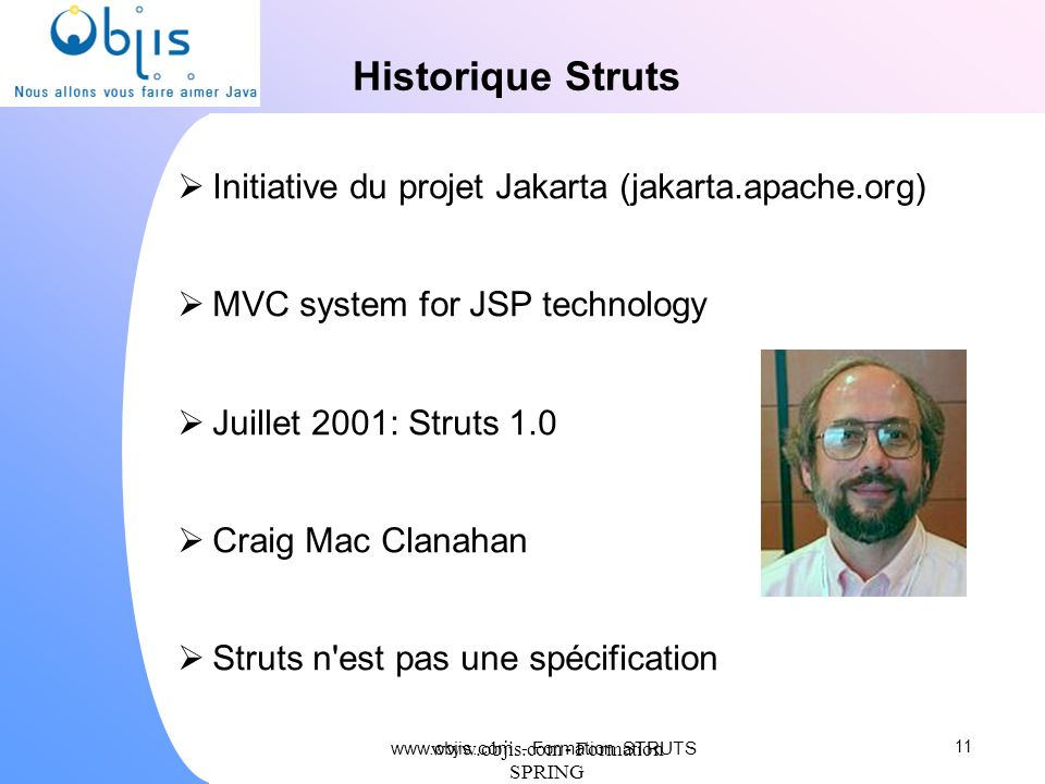 Historique Struts Initiative du projet Jakarta (jakarta.apache.org)