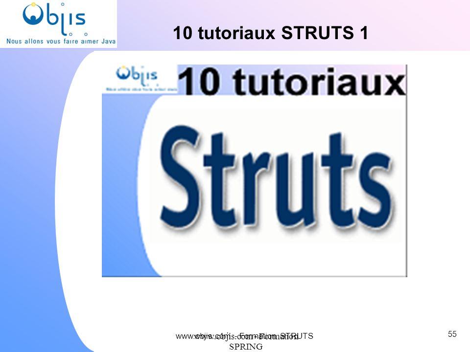 10 tutoriaux STRUTS 1 www.objis.com - Formation SPRING