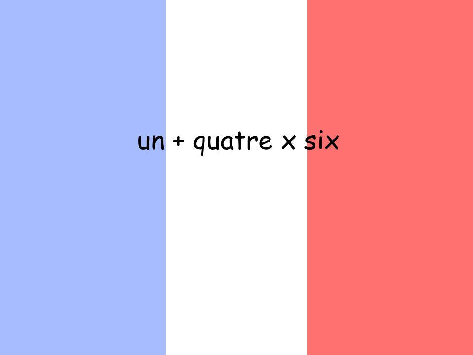 un + quatre x six 1 + 4 x 6 = 6