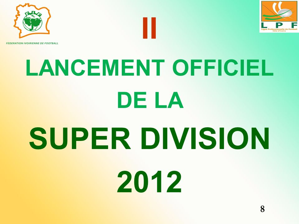 II LANCEMENT OFFICIEL DE LA SUPER DIVISION