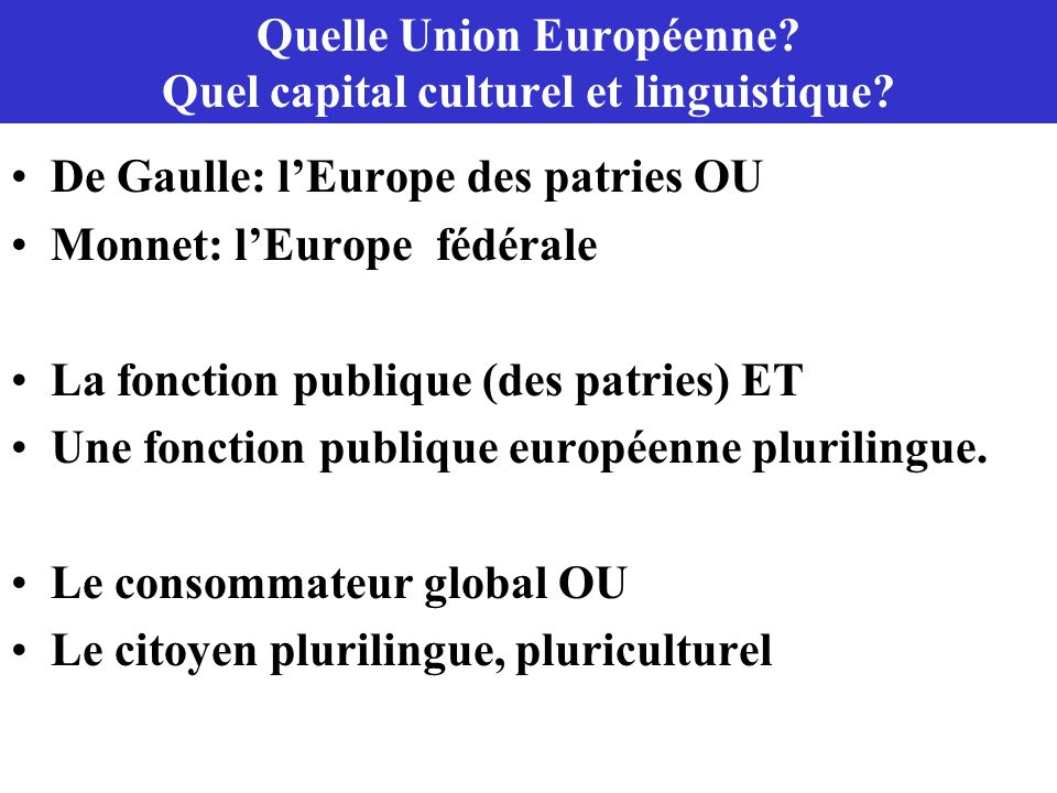 Quelle Union Européenne Quel capital culturel et linguistique
