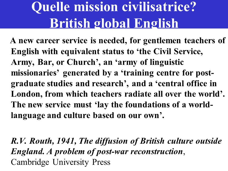 Quelle mission civilisatrice British global English