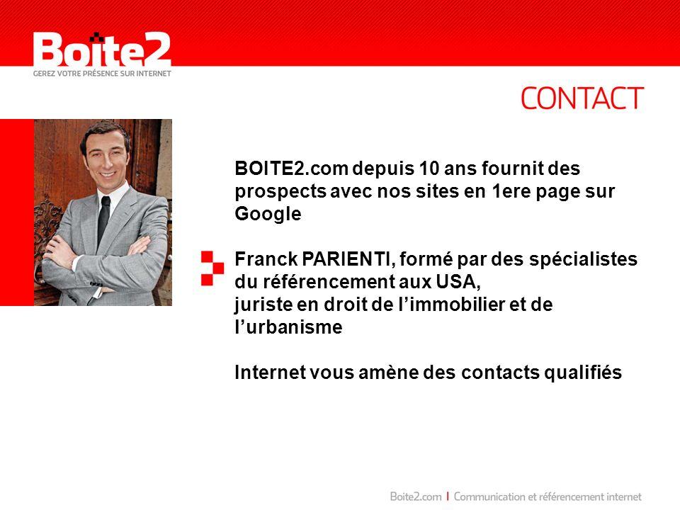 BOITE2.com depuis 10 ans fournit des prospects avec nos sites en 1ere page sur Google