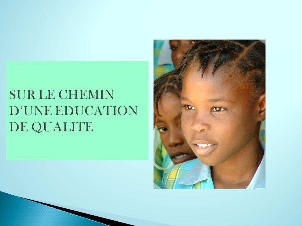 SUR LE CHEMIN D'UNE EDUCATION DE QUALITE