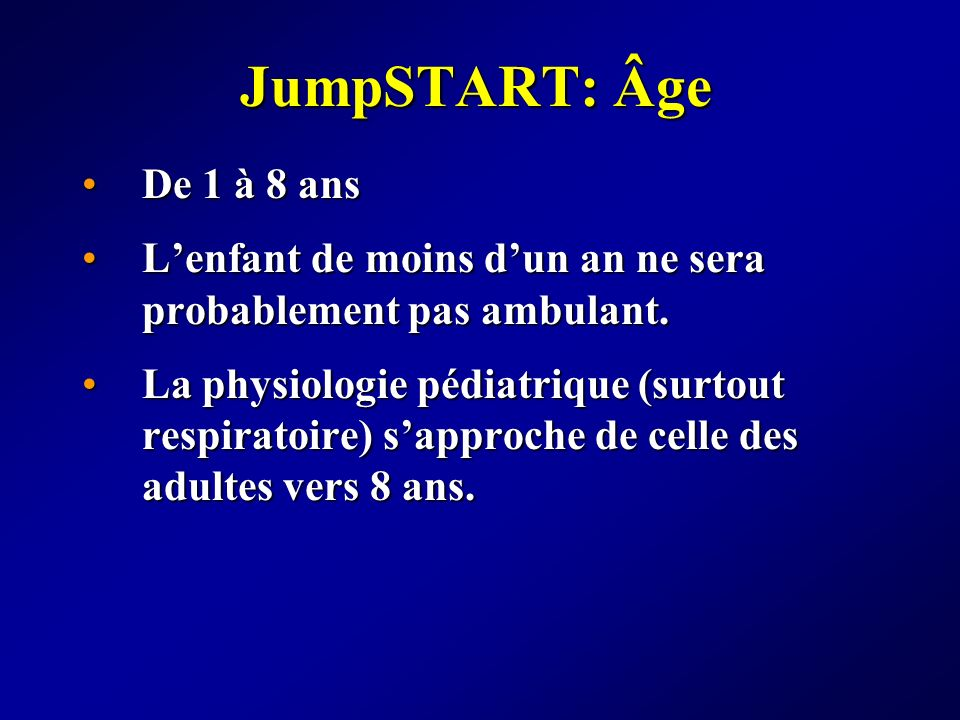 JumpSTART: Âge De 1 à 8 ans. L'enfant de moins d'un an ne sera probablement pas ambulant.