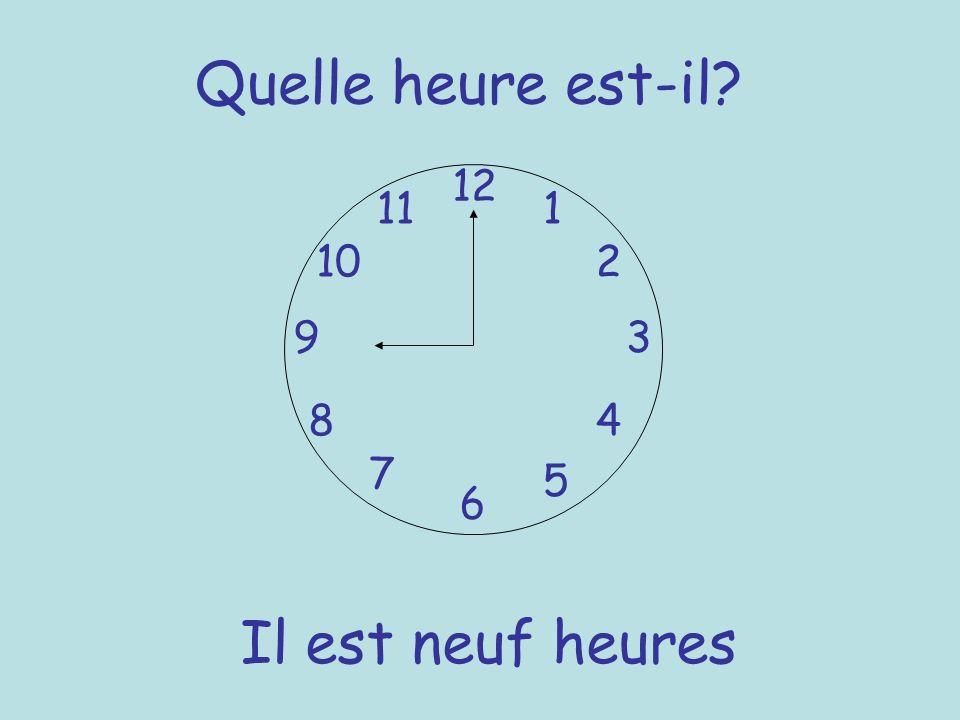 Quelle heure est-il 12 11 1 10 2 9 3 8 4 7 5 6 Il est neuf heures