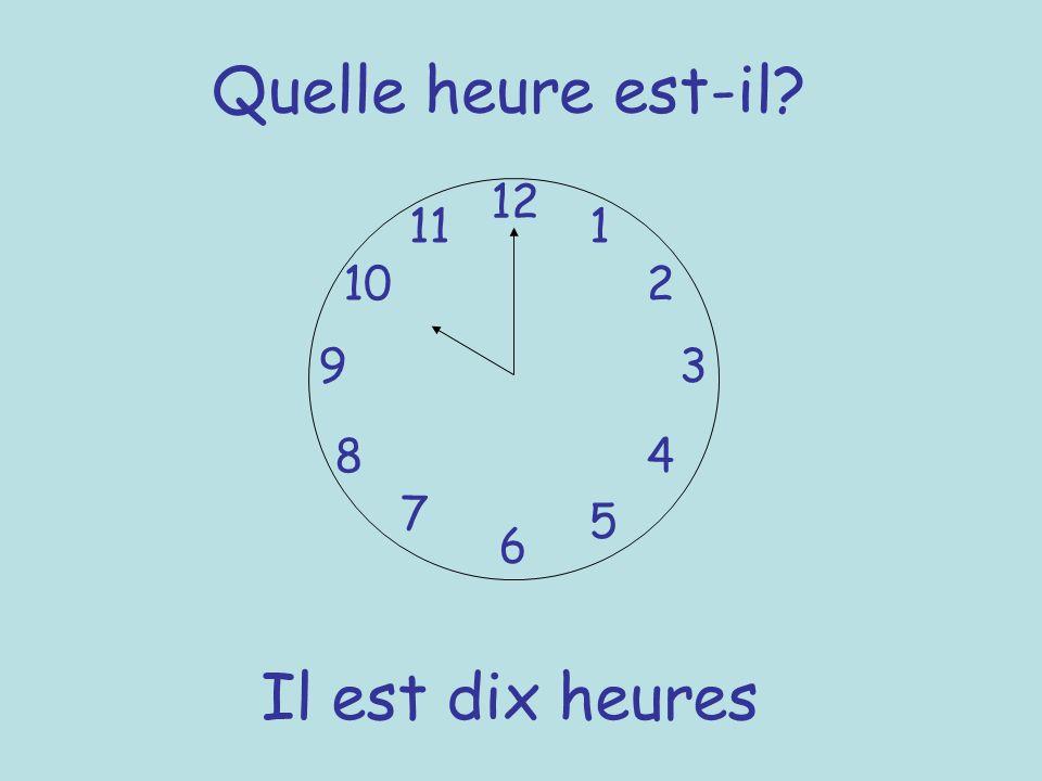 Quelle heure est-il 12 11 1 10 2 9 3 8 4 7 5 6 Il est dix heures