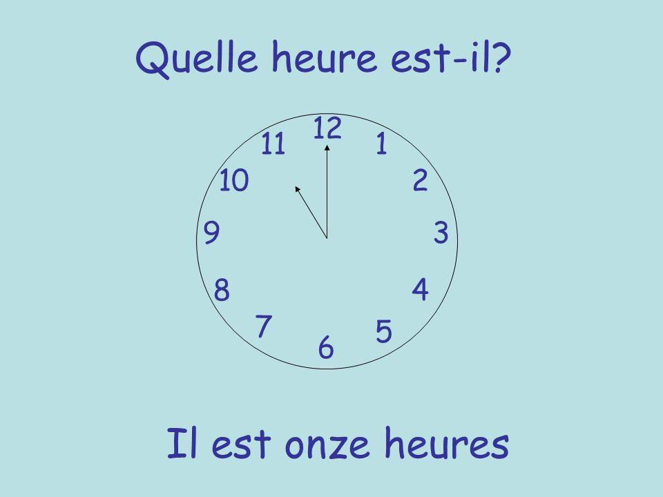 Quelle heure est-il 12 11 1 10 2 9 3 8 4 7 5 6 Il est onze heures