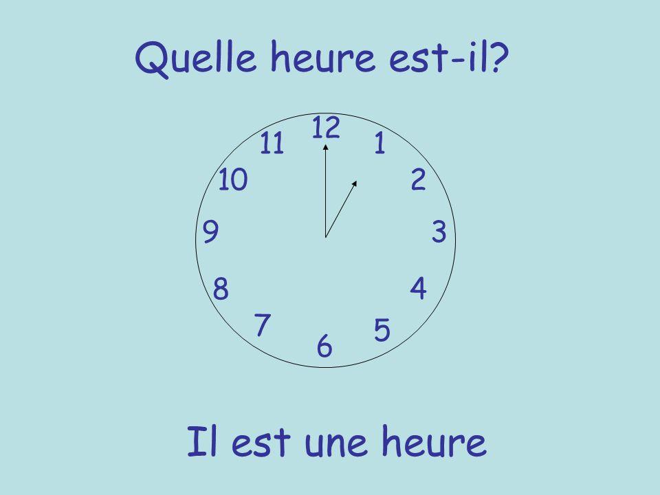 Quelle heure est-il 12 11 1 10 2 9 3 8 4 7 5 6 Il est une heure