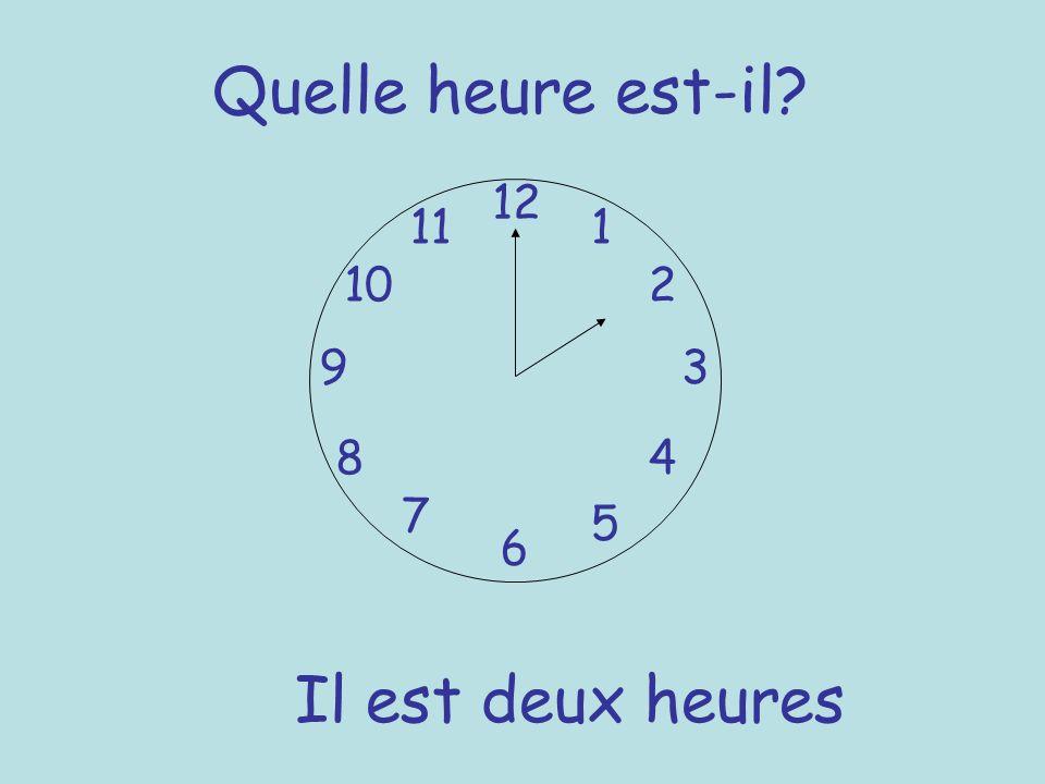 Quelle heure est-il 12 11 1 10 2 9 3 8 4 7 5 6 Il est deux heures