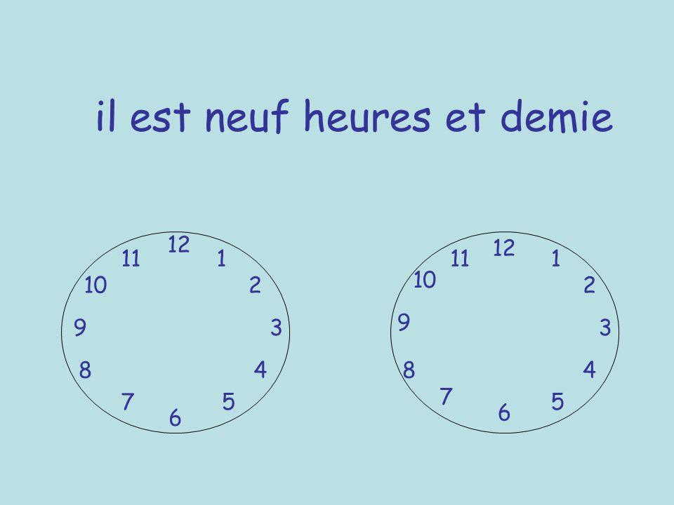 il est neuf heures et demie