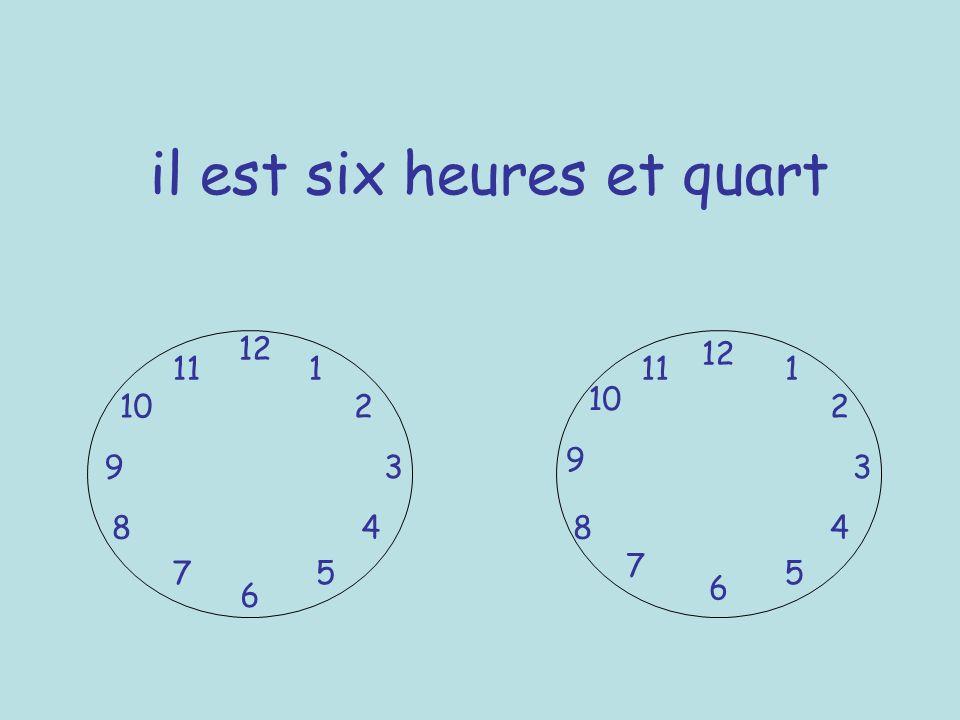 il est six heures et quart
