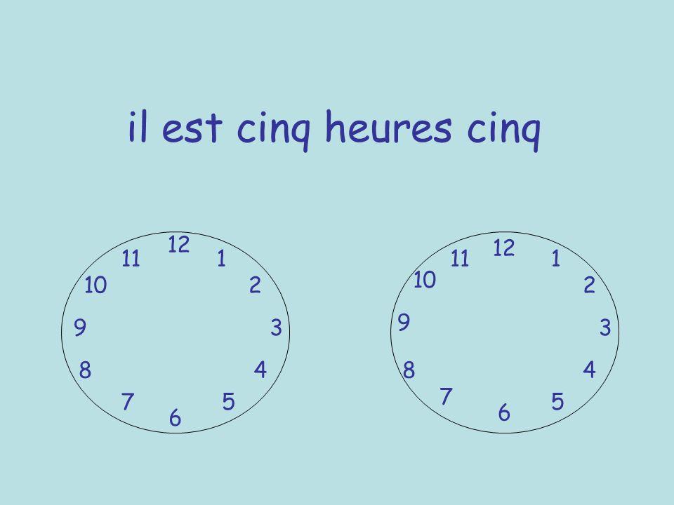 il est cinq heures cinq 12 12 11 1 11 1 10 10 2 2 9 9 3 3 8 4 8 4 7 7 5 5 6 6