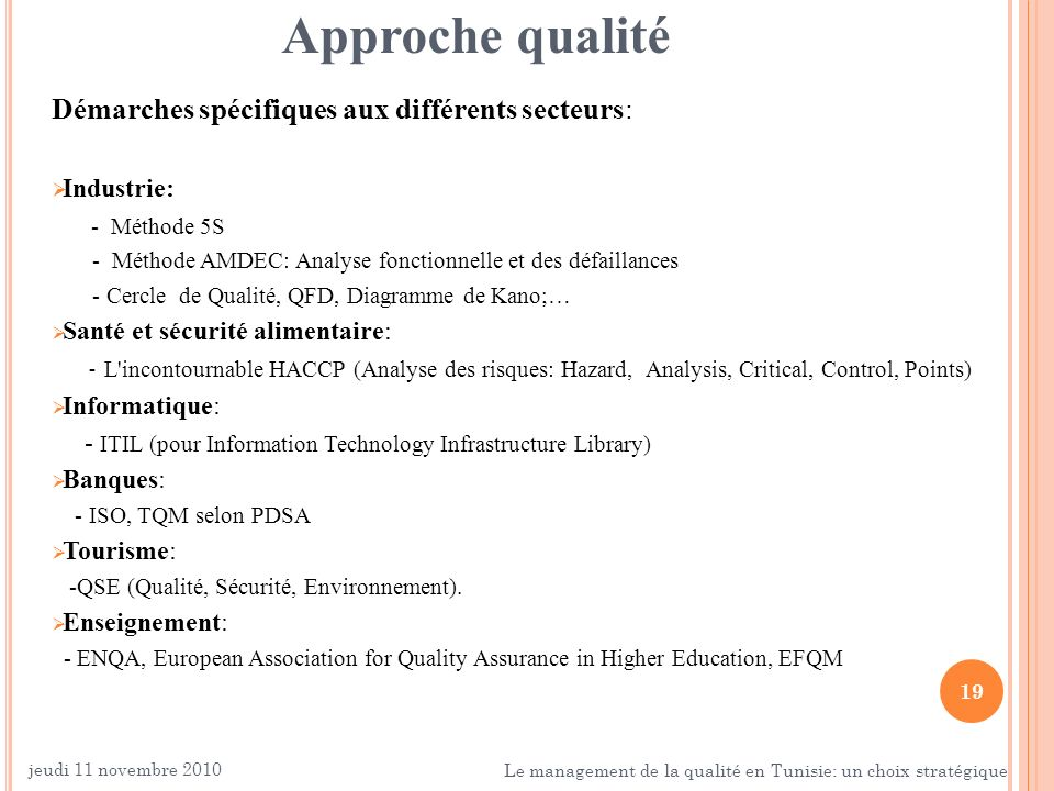 Approche qualité Démarches spécifiques aux différents secteurs: