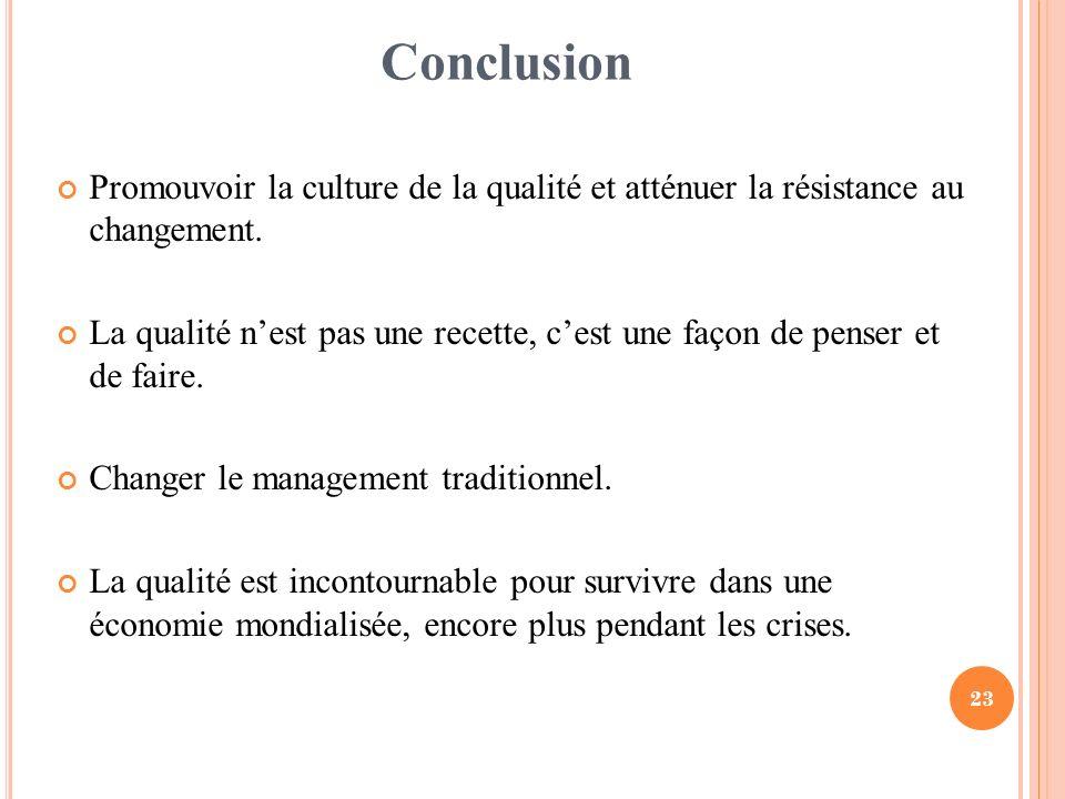 Conclusion Promouvoir la culture de la qualité et atténuer la résistance au changement.