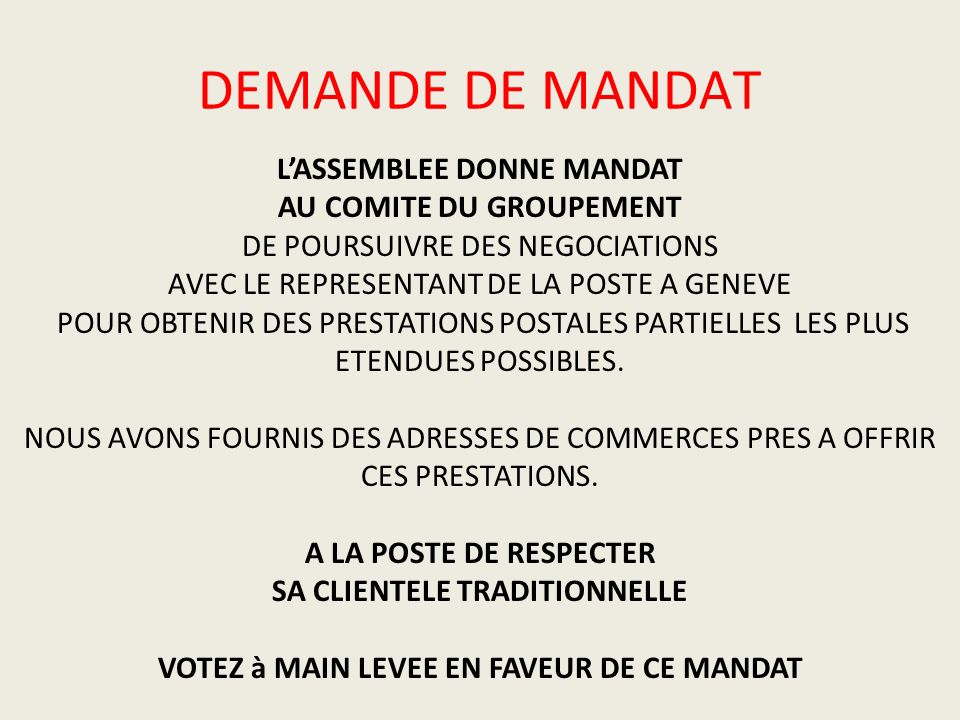 DEMANDE DE MANDAT L'ASSEMBLEE DONNE MANDAT AU COMITE DU GROUPEMENT
