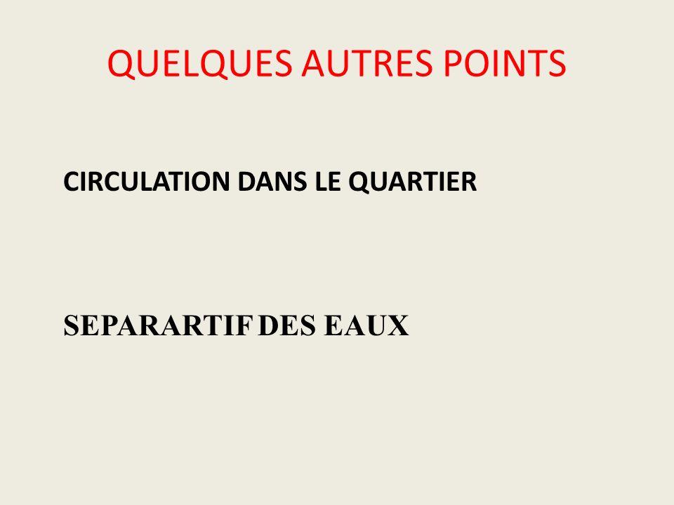 QUELQUES AUTRES POINTS