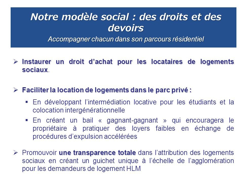 Notre modèle social : des droits et des devoirs Accompagner chacun dans son parcours résidentiel