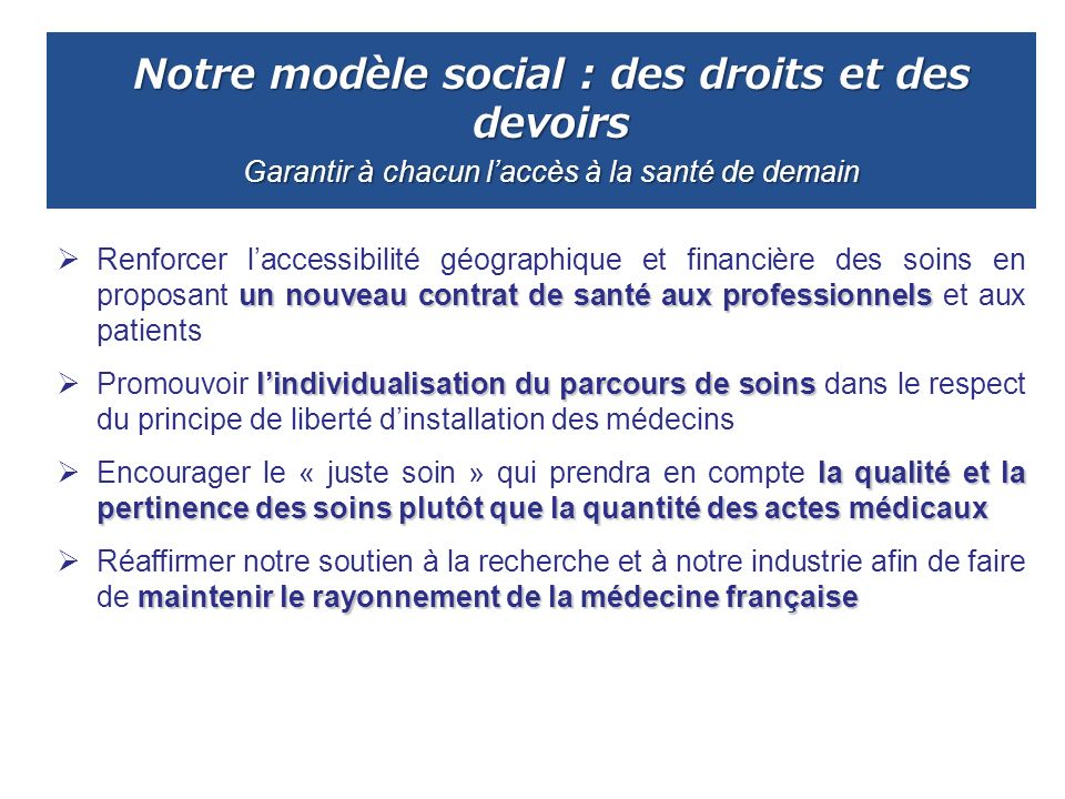 Notre modèle social : des droits et des devoirs Garantir à chacun l'accès à la santé de demain