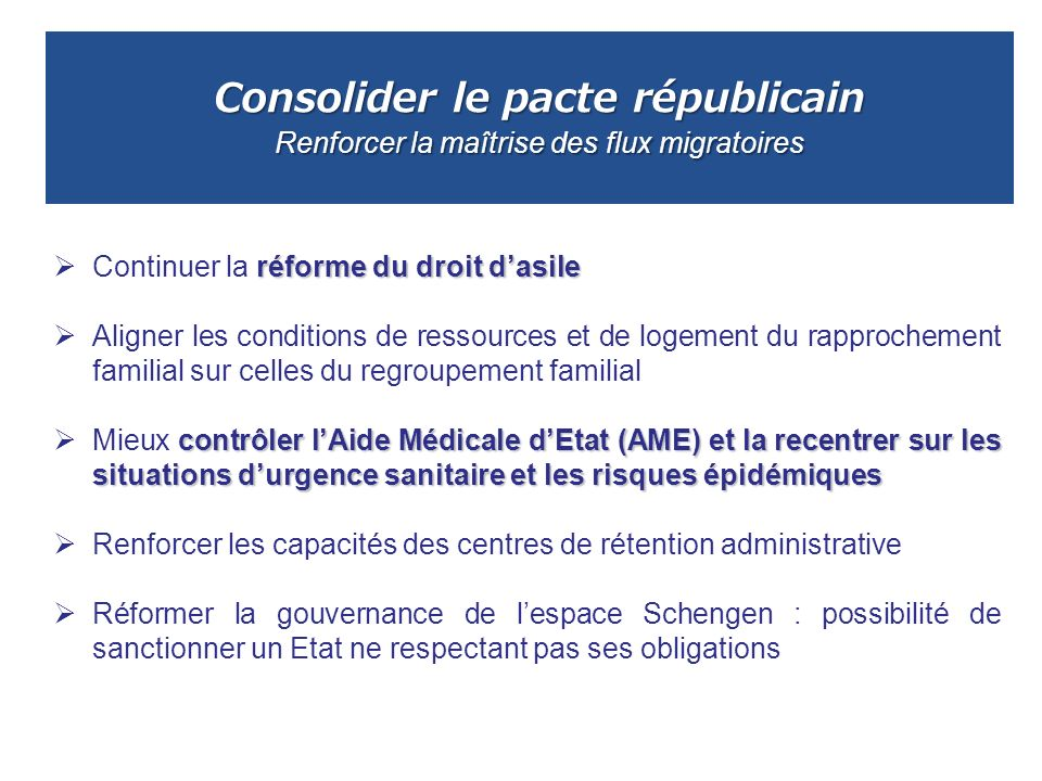 Consolider le pacte républicain Renforcer la maîtrise des flux migratoires