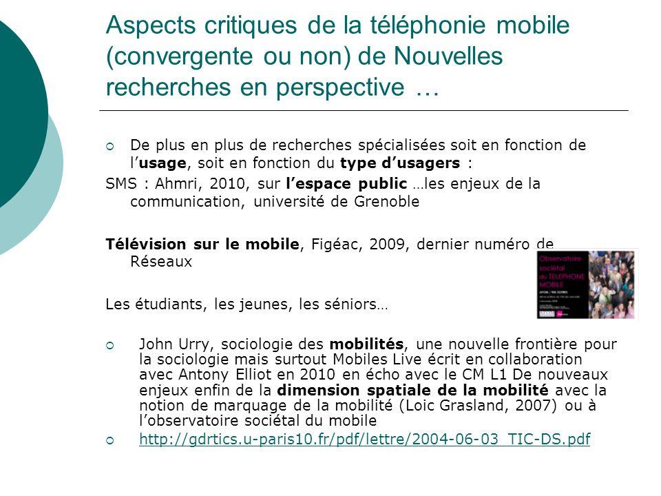 Aspects critiques de la téléphonie mobile (convergente ou non) de Nouvelles recherches en perspective …