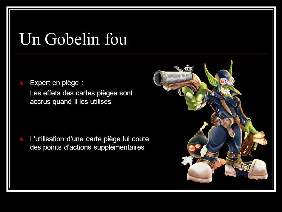 Un Gobelin fou Expert en piège :