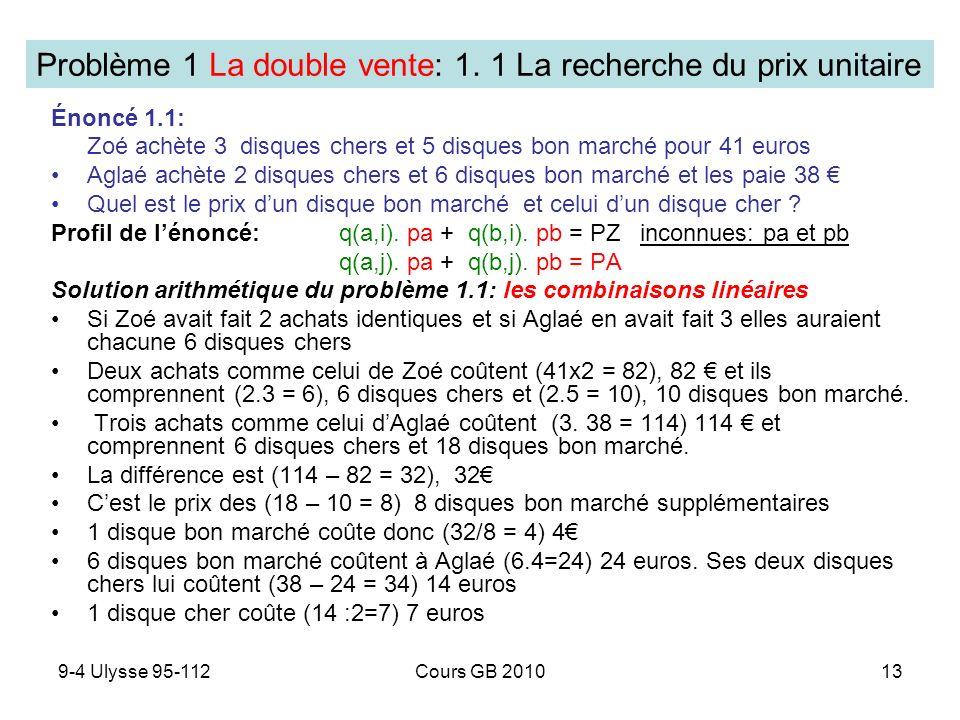 Problème 1 La double vente: 1. 1 La recherche du prix unitaire