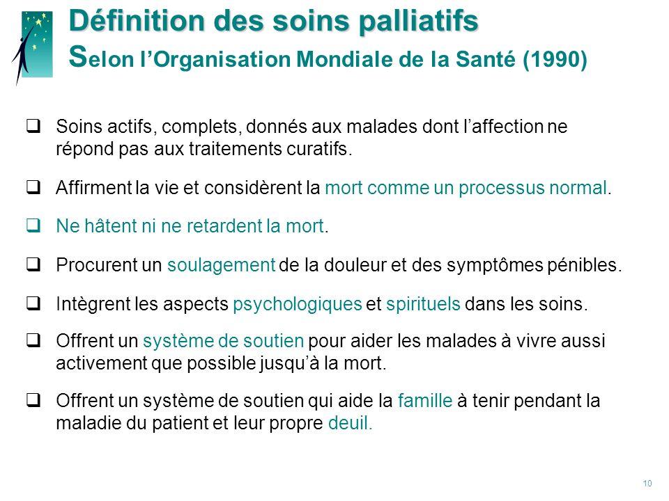 Définition des soins palliatifs Selon l'Organisation Mondiale de la Santé (1990)