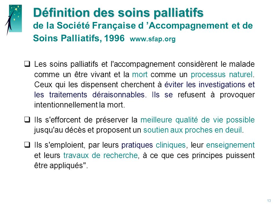 Définition des soins palliatifs de la Société Française d 'Accompagnement et de Soins Palliatifs, 1996 www.sfap.org