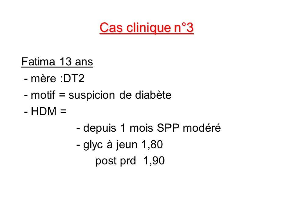 Cas clinique n°3 Fatima 13 ans - mère :DT2
