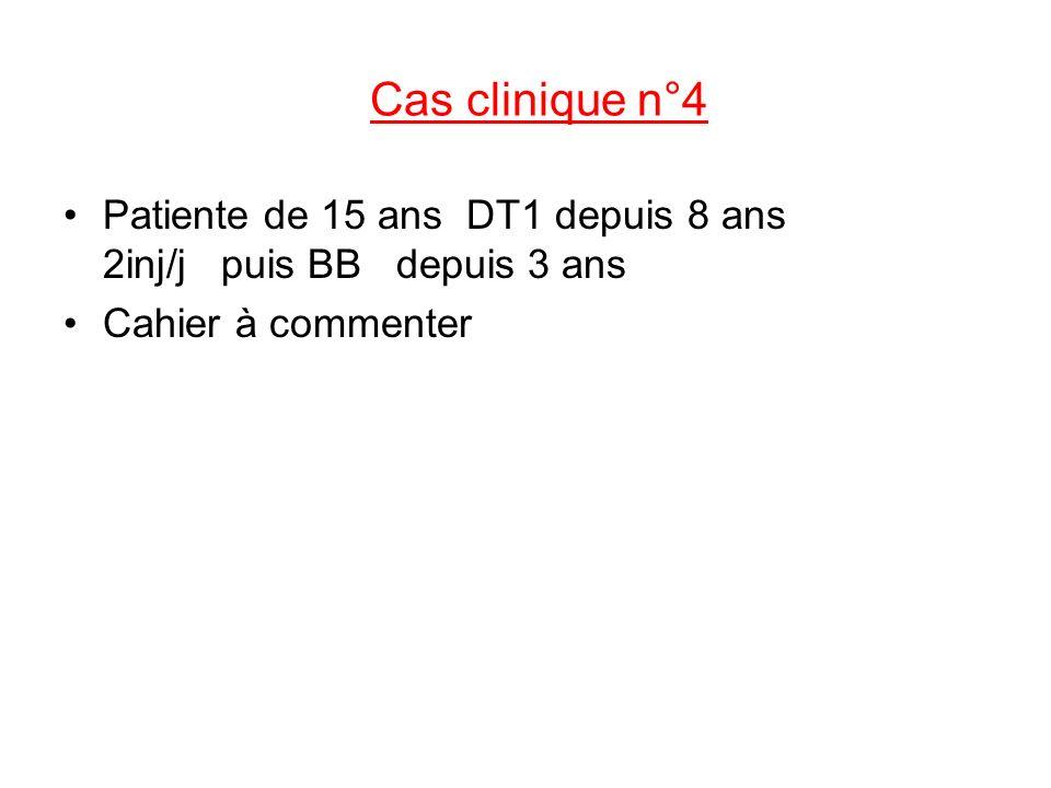 Cas clinique n°4Patiente de 15 ans DT1 depuis 8 ans 2inj/j puis BB depuis 3 ans.
