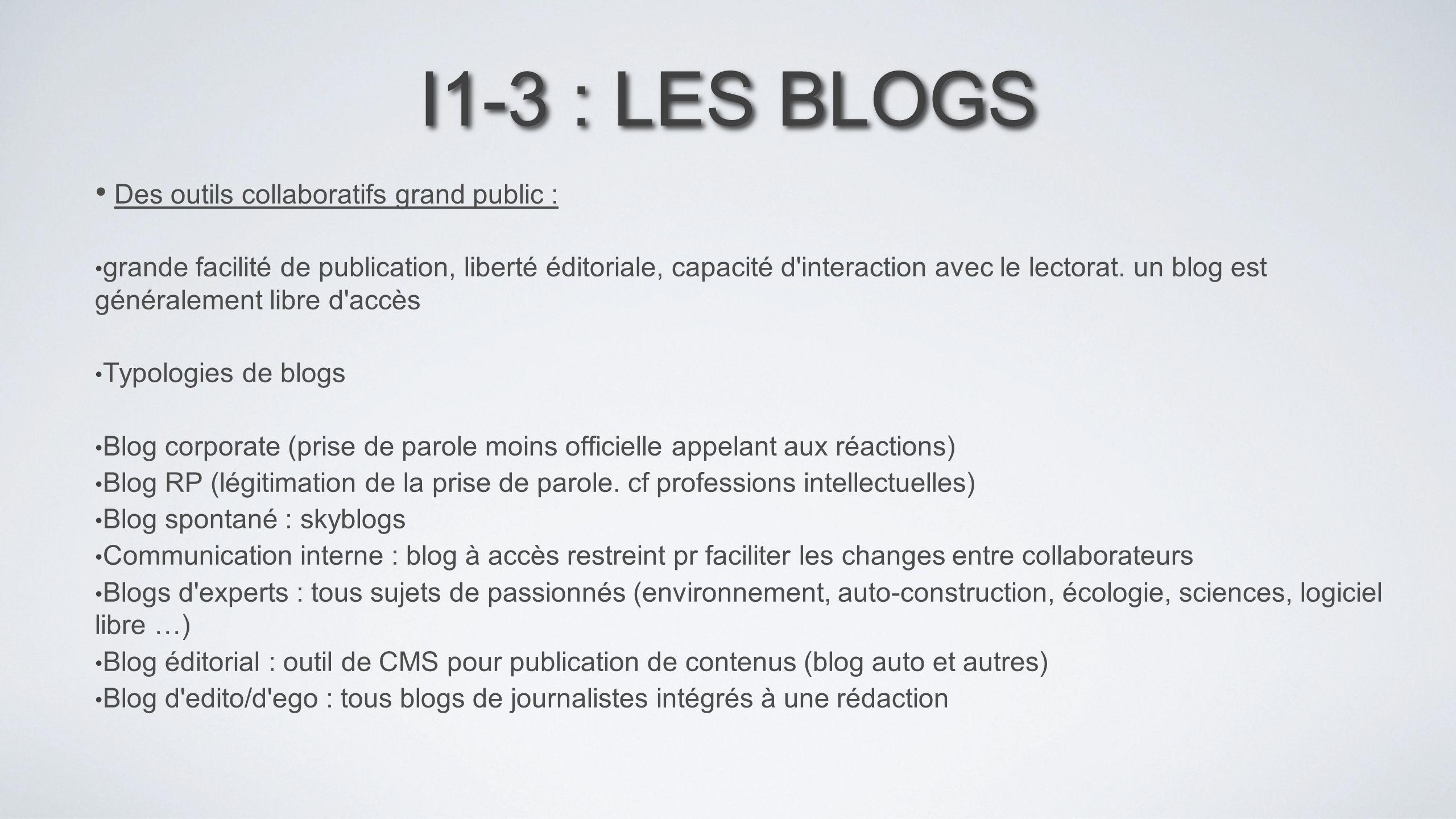 I1-3 : LES BLOGS Des outils collaboratifs grand public :