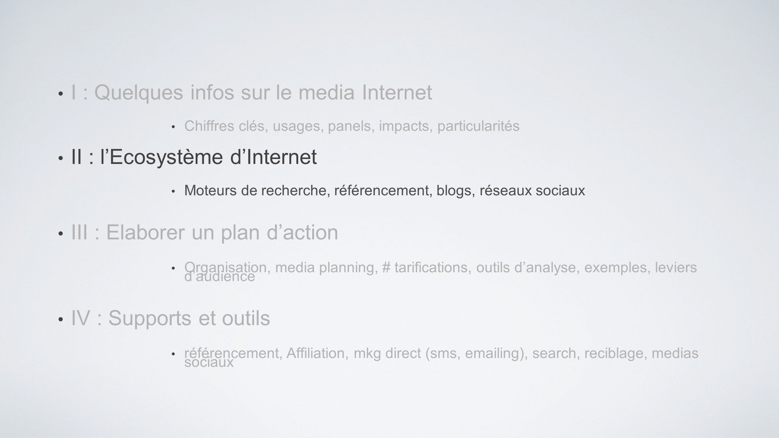 I : Quelques infos sur le media Internet II : l'Ecosystème d'Internet