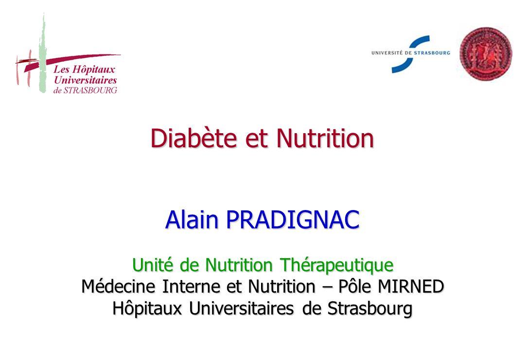Diabète et Nutrition Alain PRADIGNAC Unité de Nutrition Thérapeutique