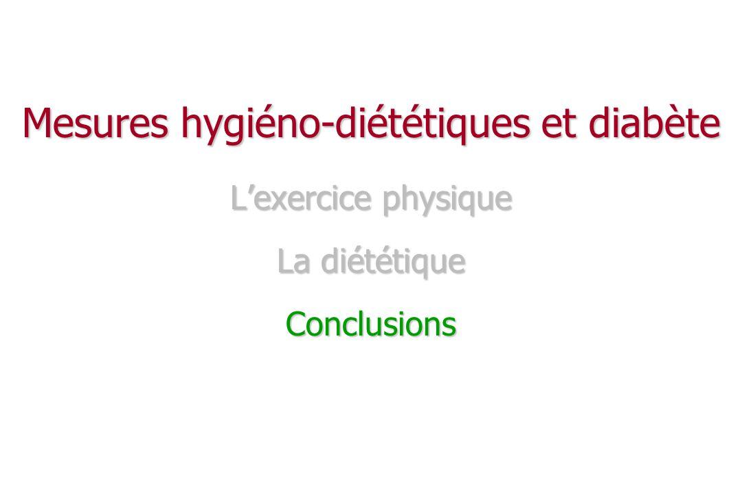 Mesures hygiéno-diététiques et diabète L'exercice physique La diététique Conclusions