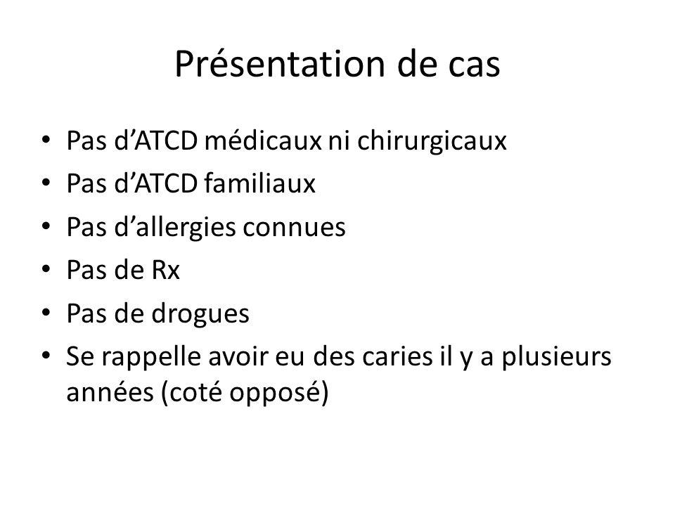 Présentation de cas Pas d'ATCD médicaux ni chirurgicaux