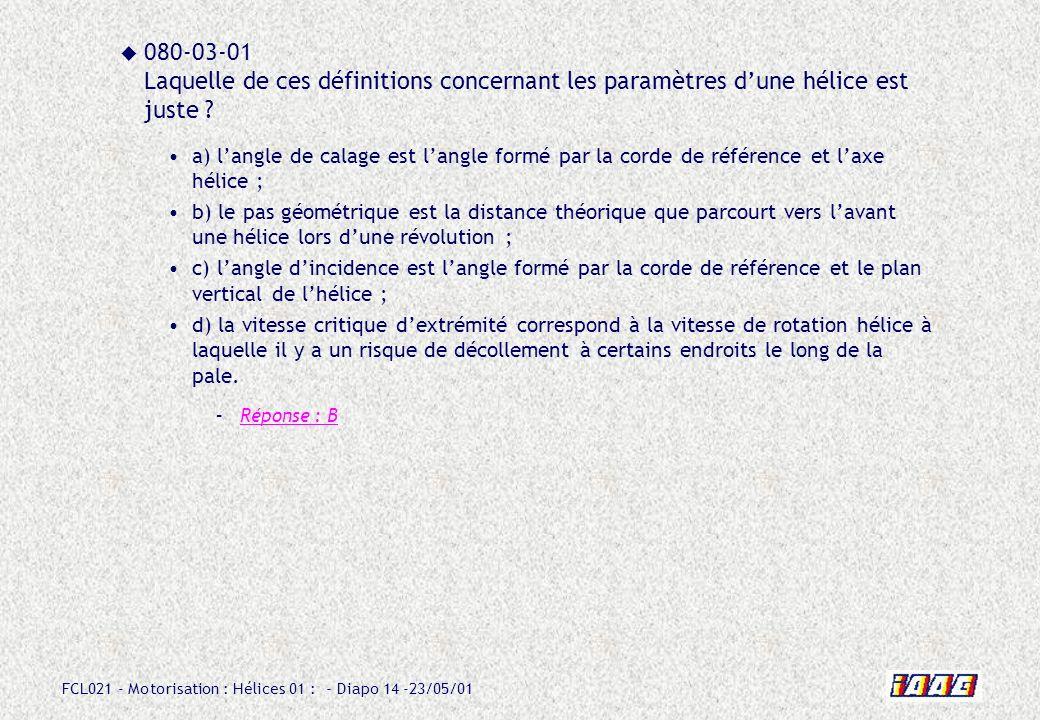 080-03-01 Laquelle de ces définitions concernant les paramètres d'une hélice est juste