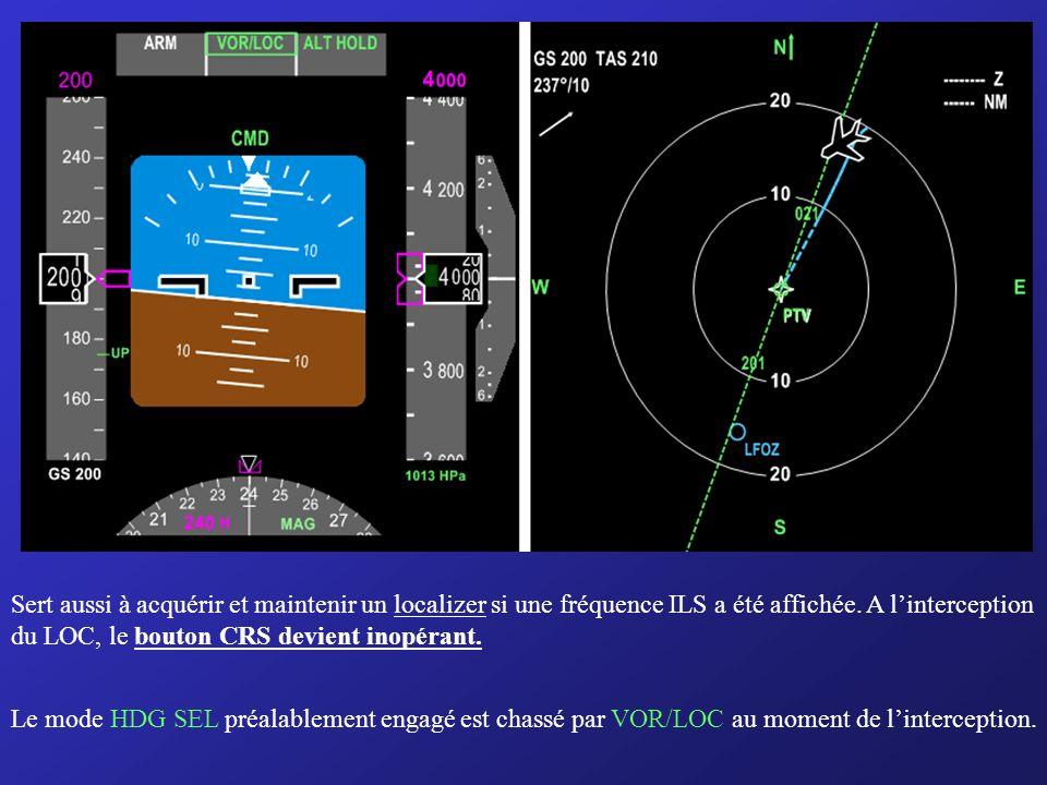 Sert aussi à acquérir et maintenir un localizer si une fréquence ILS a été affichée. A l'interception du LOC, le bouton CRS devient inopérant.