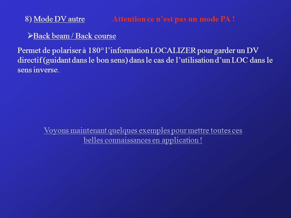 8) Mode DV autre Attention ce n'est pas un mode PA !