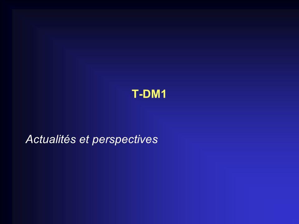 T-DM1 Actualités et perspectives