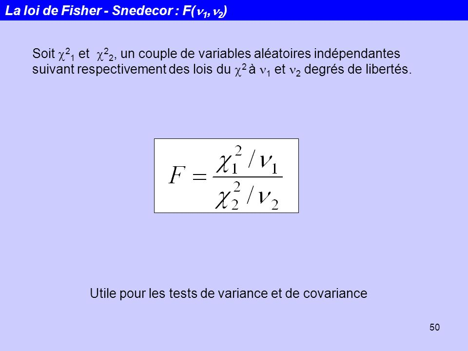 La loi de Fisher - Snedecor : F(n1,n2)