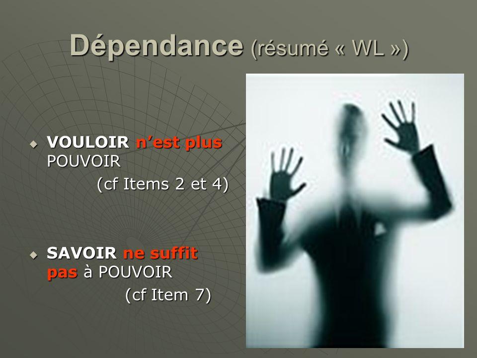Dépendance (résumé « WL »)