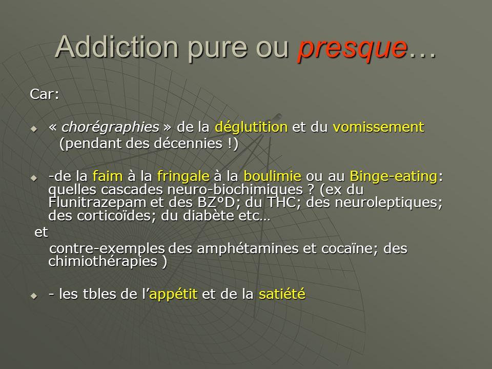 Addiction pure ou presque…