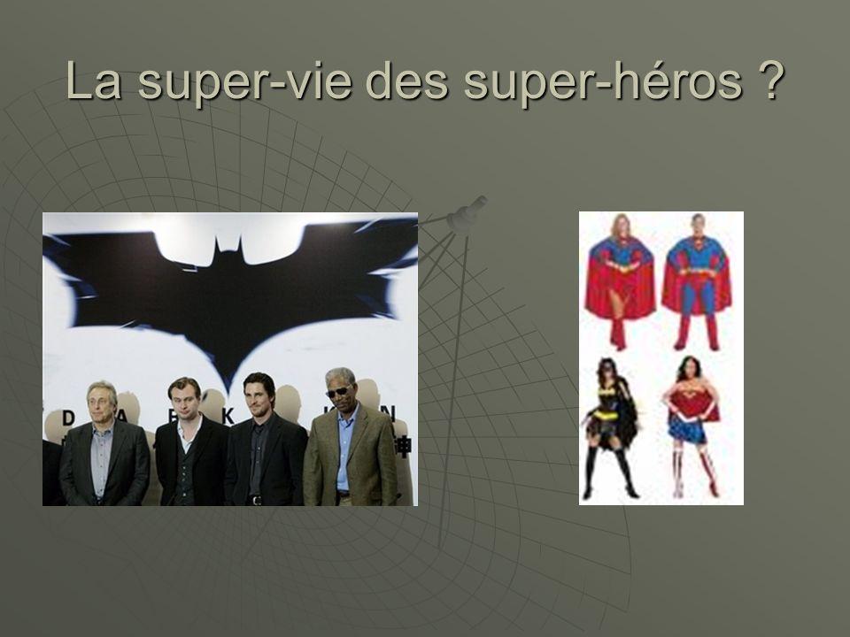 La super-vie des super-héros