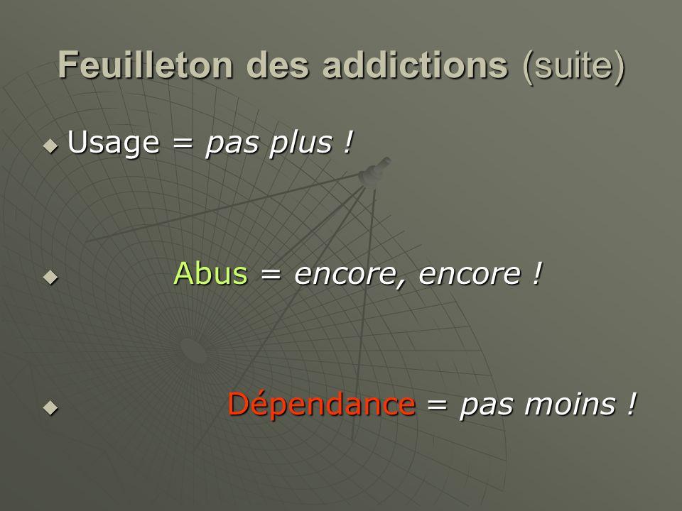 Feuilleton des addictions (suite)
