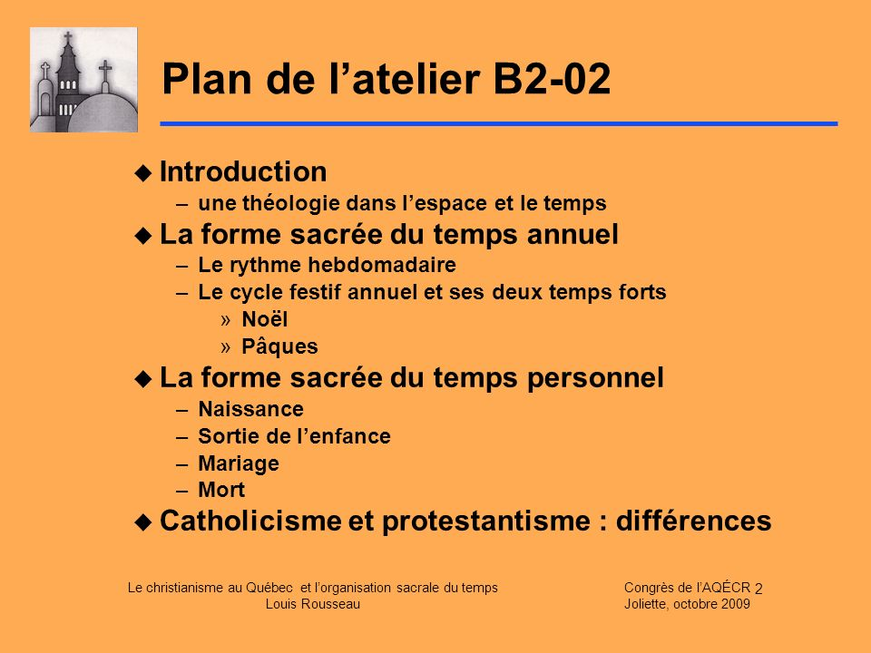 Plan de l'atelier B2-02 Introduction La forme sacrée du temps annuel