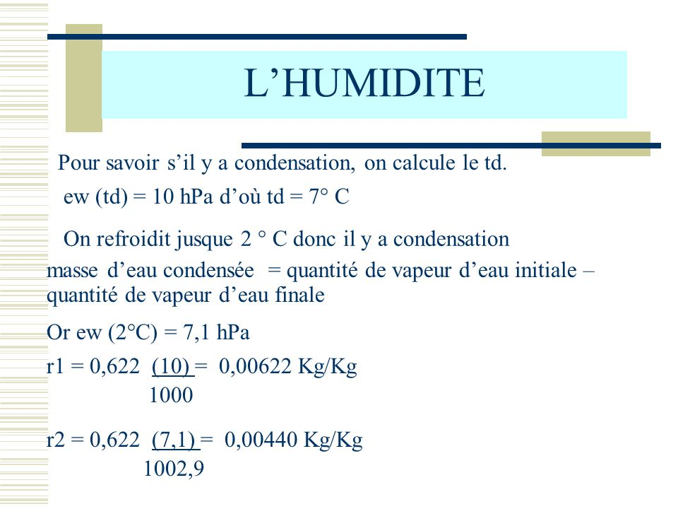 L'HUMIDITE Pour savoir s'il y a condensation, on calcule le td.