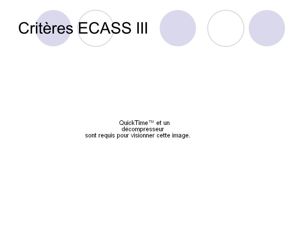 Critères ECASS IIIAmerican Heart Association : pas d'âge limite supérieure. Vs NINDS : Chirurgie 3 mois (vs 14 jours)